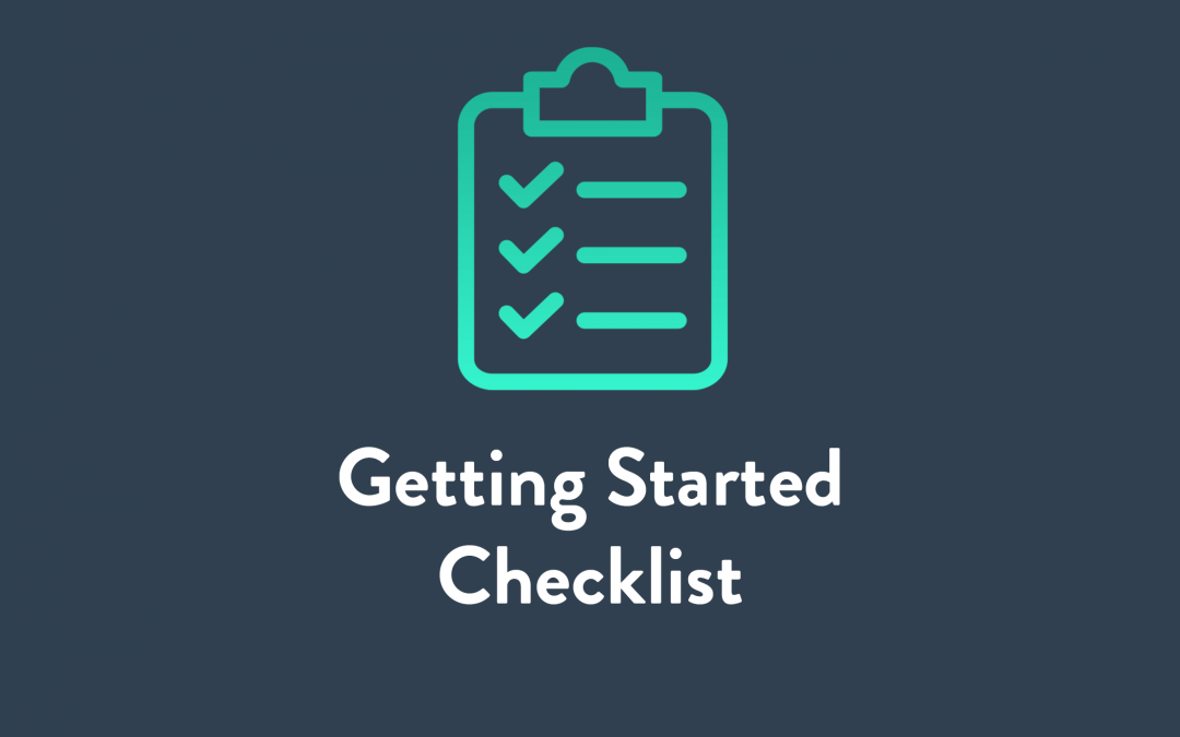 A checklist for getting started