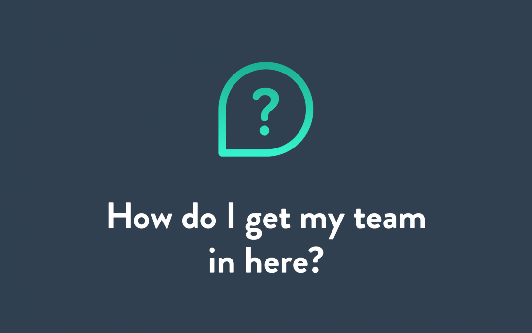 How to get my team started
