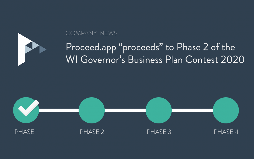 """Proceed.app """"proceeds"""" to PHASE 2 of the 2020 WI Governor's Business Plan Contest"""