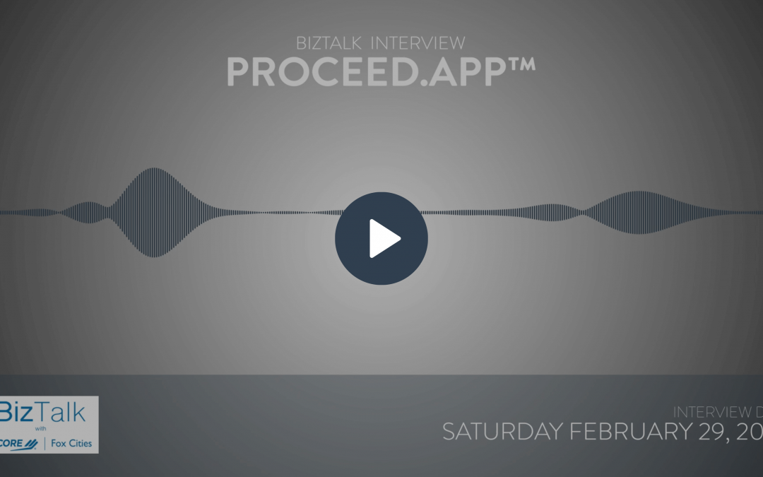BIZTALK with SCORE Episode featuring Proceed.app™