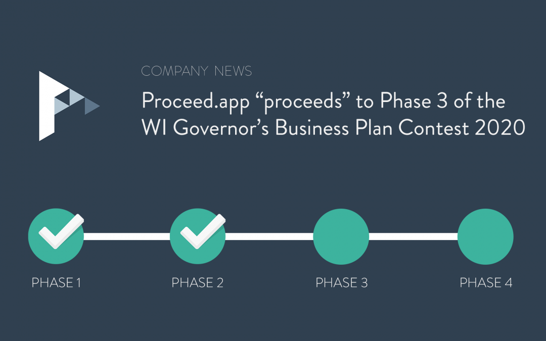 "Proceed.app ""proceeds"" to Phase 3 of the  WI Governor's Business Plan Contest 2020"