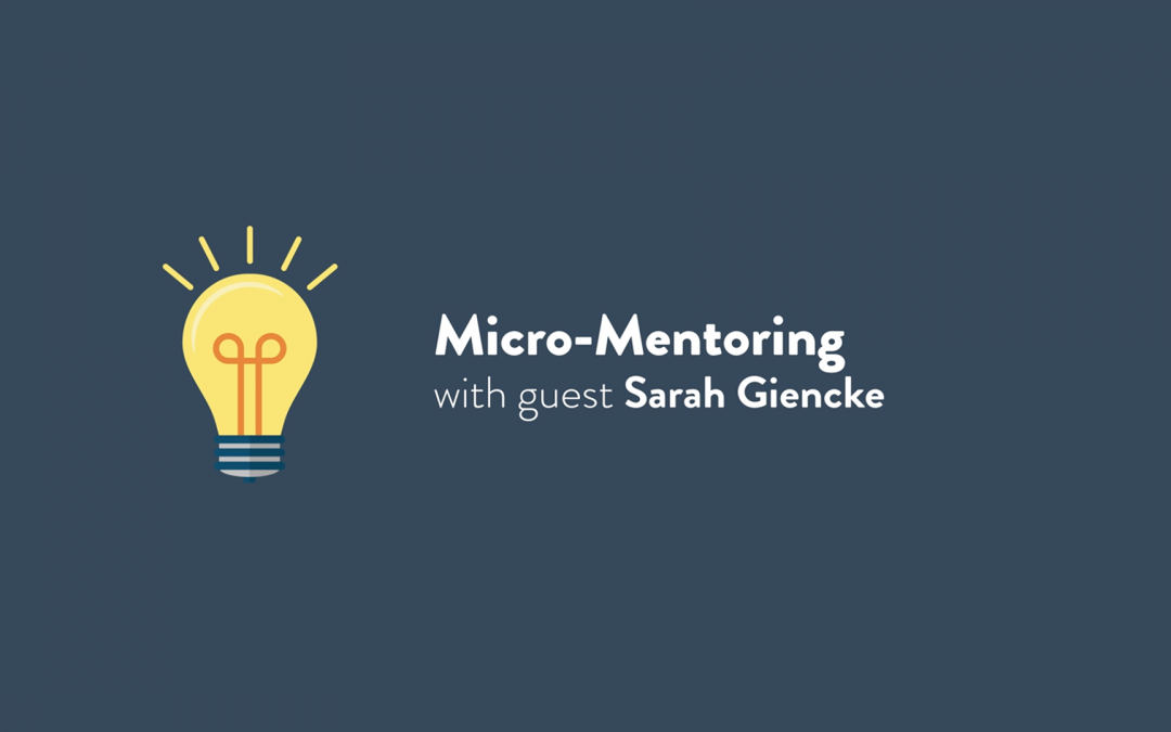 Episode 3: Micro-Mentoring with Sarah Giencke