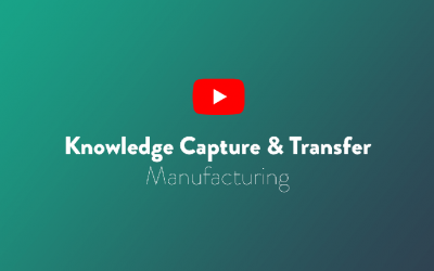 Knowledge Capture & Transfer: Manufacturing