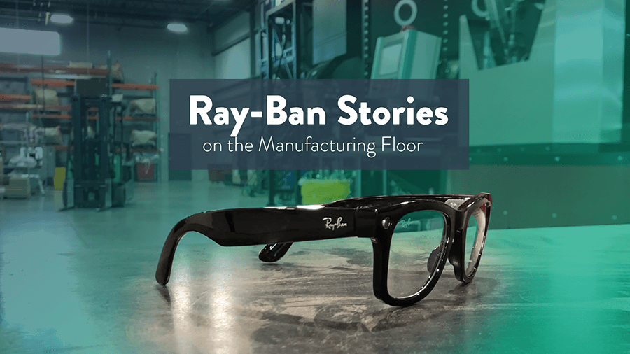 Using the NEW Ray-Ban Stories on the Manufacturing Floor